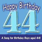 Happy Birthday (Hooray - 44 Today!) Song
