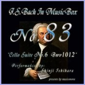 Bach In Musical Box 83 / Cello Suite No.6 Bwv1012 Songs