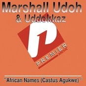 African Names (Castus Agukwe) Songs