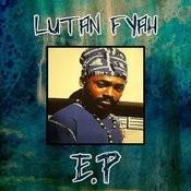 Lutan Fyah Ep Songs