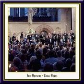 Whitacre: Choral Works - Sleep & Lux Aurumque Songs