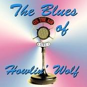 The Blues Of Howlin' Wolf Songs
