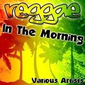 Reggae In The Morning Songs