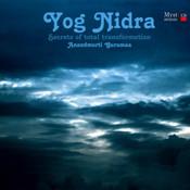 Yog Nidra - Secrets of Total Transformation Songs