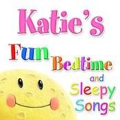 Fun Bedtime And Sleepy Songs For Katie Songs