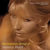 The Sensuous Strings Of Stanley Black Songs