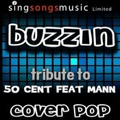Buzzin' (Tribute To 50 Cent Feat. Mann) Songs