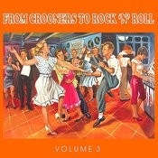 The 50's - From Crooners To Rock 'n' Roll, Vol. 3 Songs