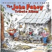 Revenge Of Blind Joe Death - The John Fahey Tribute Album Songs