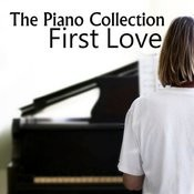 The Piano Collection: First Love Songs