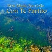 New Music For Cello: Con Te Partito Songs