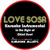 Love Sosa (In The Style Of Chief Keef) [Karaoke Instrumental Version] - Single Songs