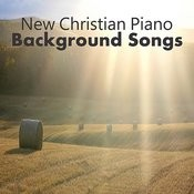 New Christian Piano Background Songs Songs