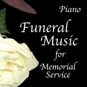 Funeral Music For Memorial Service Featuring Piano Songs