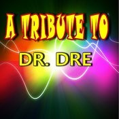 An Tribute To Dr. Dre Songs