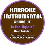 Chillin' It (In The Style Of Cole Swindell) [Karaoke Instrumental Version] Song