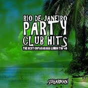 Rio De Janeiro Party Club Hits (The Best Copacabana Limbo Top 40) Songs
