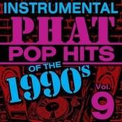 Instrumental Phat Pop Hits Of The 1990's, Vol. 9 Songs