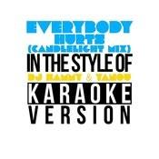 Everybody Hurts (Candlelight Mix) [In The Style Of Dj Sammy & Yanou] [Karaoke Version] - Single Songs