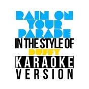 Rain On Your Parade (In The Style Of Duffy) [Karaoke Version] - Single Songs