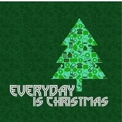 Everyday Is Christmas Songs