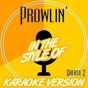 Prowlin' (In The Style Of Grease 2) [Karaoke Version] Song