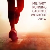 Military Running Cadence Workout 2014 Songs