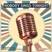 Nobody Sings Tonight: Great Instrumentals Vol. 5 Songs