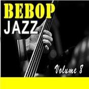Bebop Jazz, Vol. 8 (Instrumental) Songs