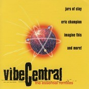 Vibe Central - The Essential Remixes Songs