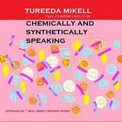 Tureeda Mikell: Chemically And Synthetically Speaking Songs