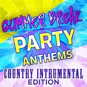 Summer Break Party Anthems - Country Instrumental Edition Songs