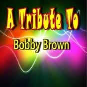 A Tribute To Bobby Brown (Instrumentals) Songs