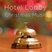Hotel Lobby Christmas Music: Instrumental Christmas Songs Like Joy To The World, Silent Night, O Holy Night, Away In A Manger, Deck The Halls, And Santa Claus Is Coming To Town Songs