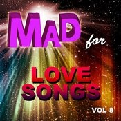 Mad For Love Songs, Vol. 8 Songs