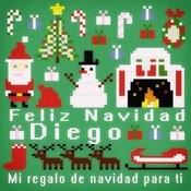 Feliz Navidad Diego - Mi Regalo De Navidad Para Ti Songs