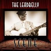The Leadbelly Scene Songs