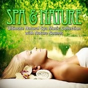 Spa & Nature – Ultimate Natural Spa Music Collection With Nature Sounds Songs