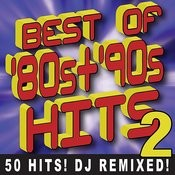 Best Of 80s + 90s Hits Volume 2 – 50 Hits! Dj Remixed! Songs