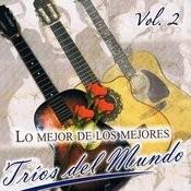 Lo Mejor De Los Mejores Tríos Del Mundo Volume 2 Songs