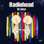 Radiohead Für Babys Songs
