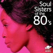 Soul Sisters Of The 80'äôs Songs