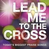 Lead Me To The Cross Songs