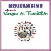 Mexicanísimo - Mariachi Vargas De Tecalitlán Songs