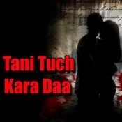 Tani Tuch Kara Daa Songs