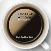 I Don't F--K With You (Backing Track Instrumental Version) - Single Songs