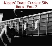 Kissin' Time: Classic 50s Rock, Vol. 2 Songs