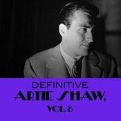 Definitive Artie Shaw, Vol. 8 Songs
