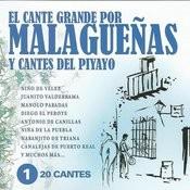 El Cante Grande Por Malagueñas Y Cantes Del Piyayo Vol. 1 Songs