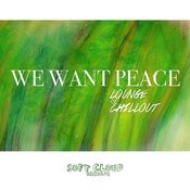 We Want Peace - Lounge & Chillout (Bonus Edition) Songs